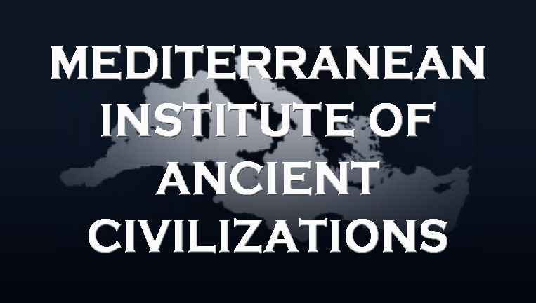 MEDITERRANEAN INSTITUTE of ANCIENT CIVILIZATIONS
